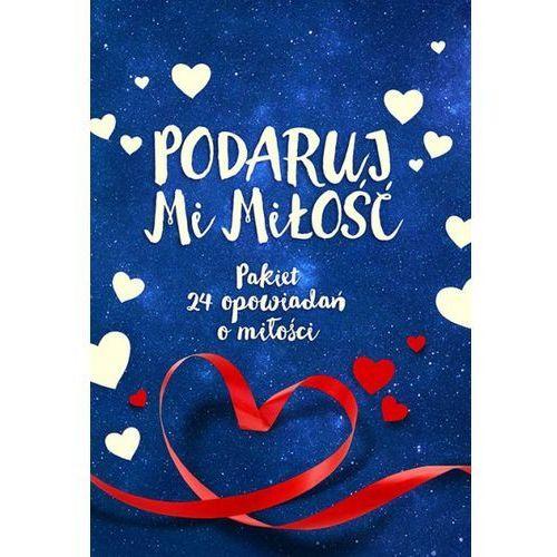 Podaruj mi miłość. Pakiet 24 opowiadań o miłości - Jeśli zamówisz do 14:00, wyślemy tego samego dnia. Darmowa dostawa, już od 99,99 zł.