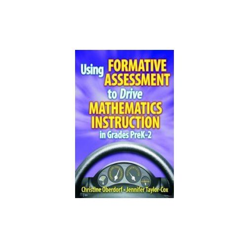 Using Formative Assessment to Drive Mathematics Instruction in Grades PreK-2 (9781596671874)