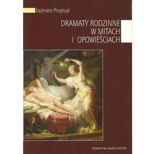 Dramaty rodzinne w mitach i opowieściach (2013)