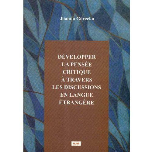 Developper la pensee critique a travers les discussions en langue etrangere (2006)
