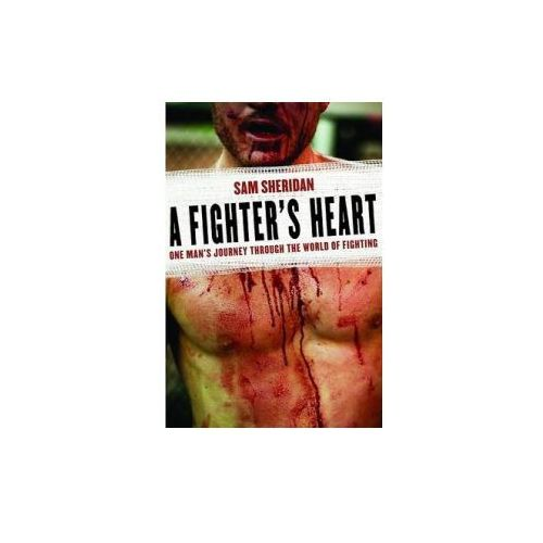 A Fighter's Heart: One Man's Journey Through the World of Fighting (9780802143433)