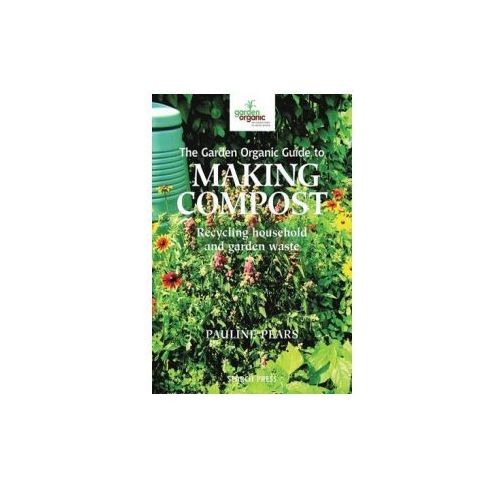 Garden Organic Guide to Making Compost (9781844484652)