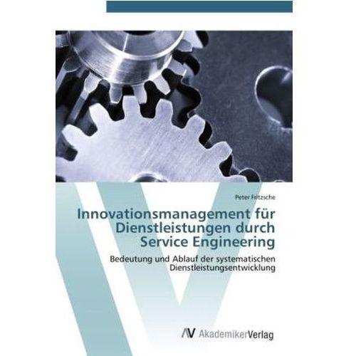 Innovationsmanagement für Dienstleistungen durch Service Engineering