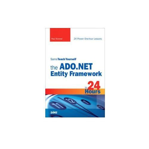 Sams Teach Yourself the ADO.NET Entity Framework in 24 Hours (9780672330537)