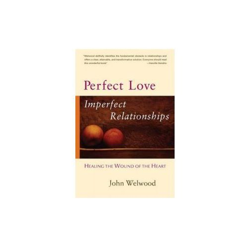 Perfect Love, Imperfect Relationships (9781590303863)
