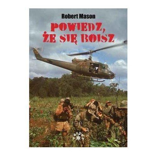 Powiedz, że się boisz - Robert Mason (512 str.)