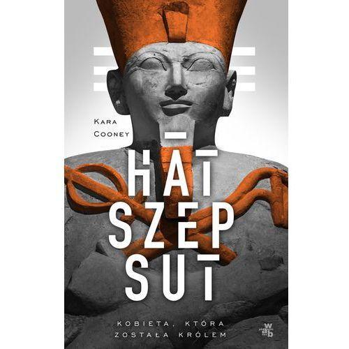Hatszepsut. Kobieta, która została królem (9788328027718)