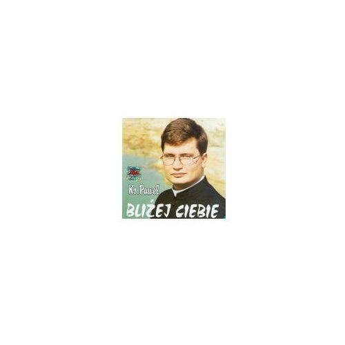 Bliżej ciebie - cd marki Szerlowski paweł ks.