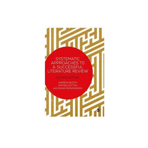 Systematic Approaches to a Successful Literature Review (9781473912465)