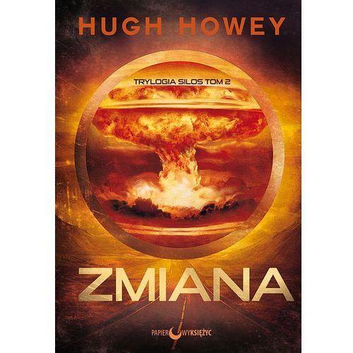 Zmiana. Silos. Wyd. 2 - Hugh Howey DARMOWA DOSTAWA KIOSK RUCHU, oprawa miękka
