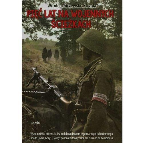 Pięć lat na wojennych ścieżkach (9788364452277)