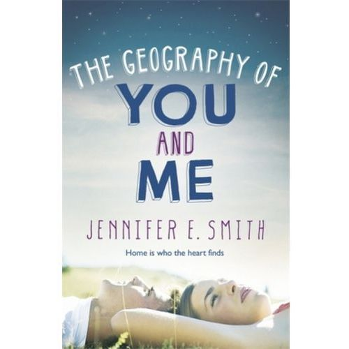Geography of You and Me, Smith, Jennifer E.