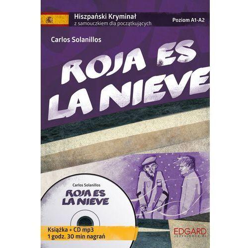 Roja es la Nieve. Hiszpański. Samouczek z Kryminałem. Poziom A1-A2, EDGARD