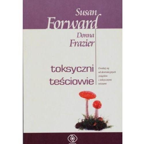 TOKSYCZNI TEŚCIOWIE Susan Forward, Donna Frazier (9788375100167)