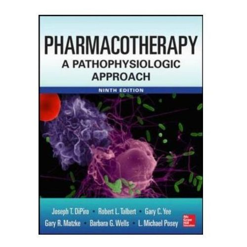 Pharmacotherapy a Pathophysiologic Approach