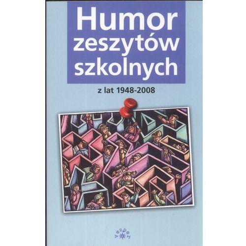 Humor zeszytów szkolnych z lat 1948-2008 (ISBN 9788361524045)