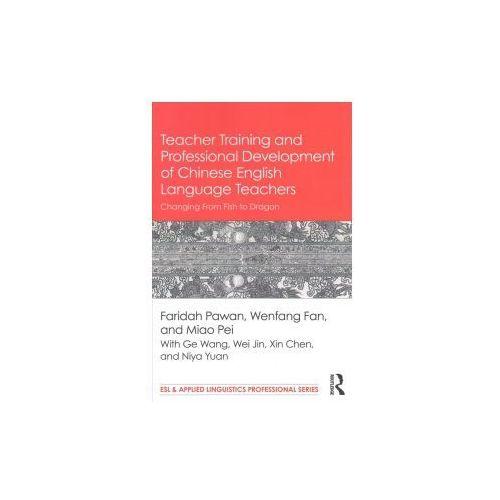 Teacher Training and Professional Development of Chinese English Language Teachers (9781138124516)