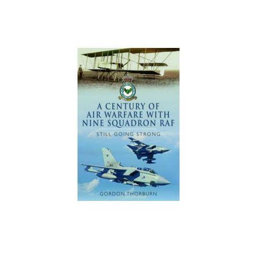 Century of Air Warfare with Nine (IX) Squadron, RAF (9781783036349)