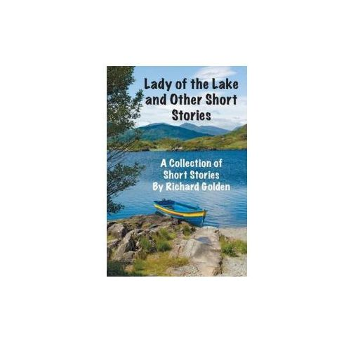 Lady of the Lake and Other Short Stories (9781910394090)