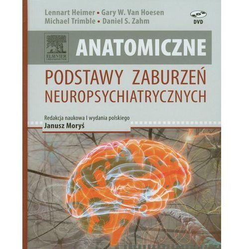 Anatomiczne podstawy zaburzeń neuropsychiatrycznych (9788376093567)