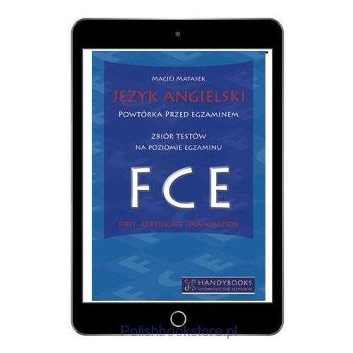 Język angielski Powtórka przed egzaminem Zbiór testów na poziomie egzaminu FCE, książka z kategorii E-booki