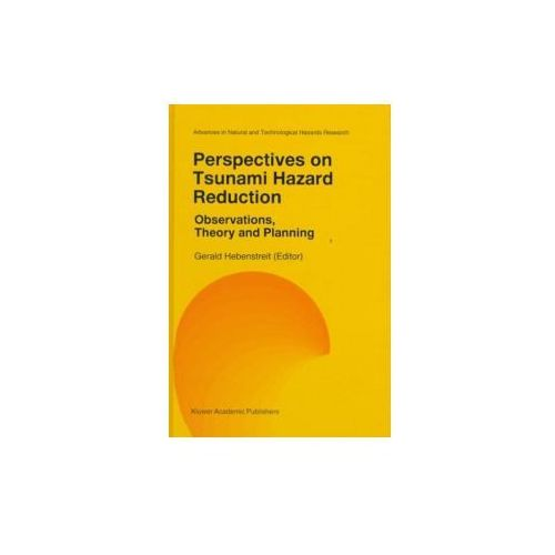 Perspectives on Tsunami Hazard Reduction: Observations, Theory and Planning