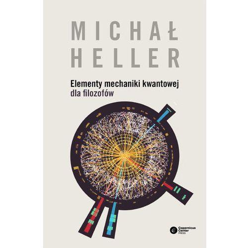 Elementy mechaniki kwantowej dla filozofów, Heller Michał