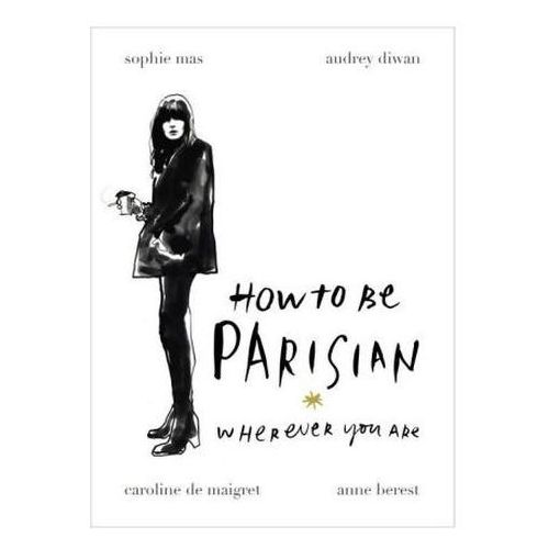 How to be a Parisian, Sophie Mas