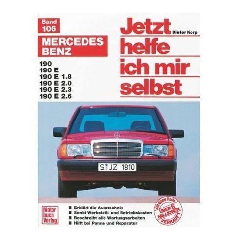 Mercedes-Benz 190, 190 E, 190 E 1.8, 190 E 2.0, 190 E 2.3, 190 E 2.6 (9783879439355)