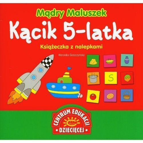 Mądry Maluszek Kącik 5-latka Książeczka z nalePKAMI [Goszczyńska Weronika] (9788324596461)
