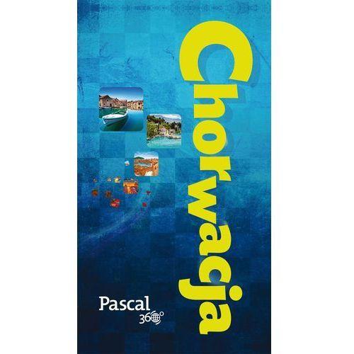 Chorwacja Pascal 360 stopni, oprawa miękka. Najniższe ceny, najlepsze promocje w sklepach, opinie.