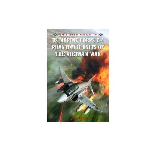 Us Marine Corps F - 4 Phantom II Units Of The Vietnam War, Davies, Peter E.