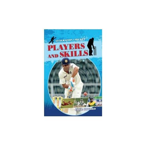 Generation Cricket: Players and Skills (9781526300287)