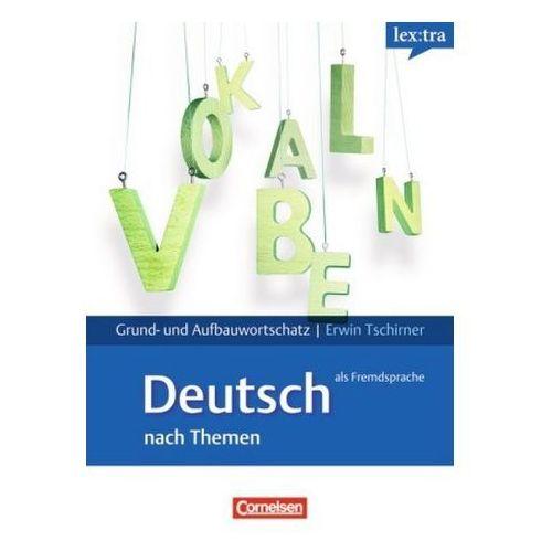 Lextra-Deutsch als Fremdsprache Grund und Aufbauwortschatz nach Themen A1-B2, E Tschirner