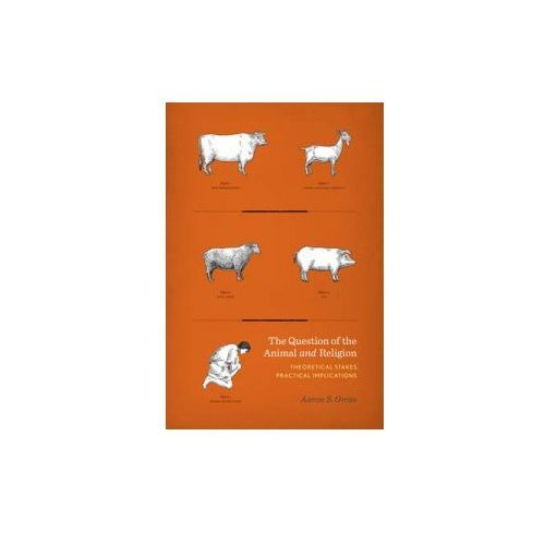 The Question Of The Animal And Religion (9780231167512)