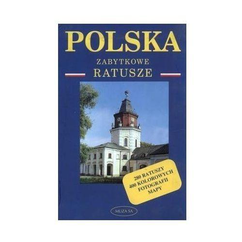 Polska. Zabytkowe ratusze. Przewodnik (9788372009913)