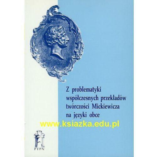 Z problematyki współczesnych przekładów twórczości Mickiewicza na języki obce, oprawa miękka