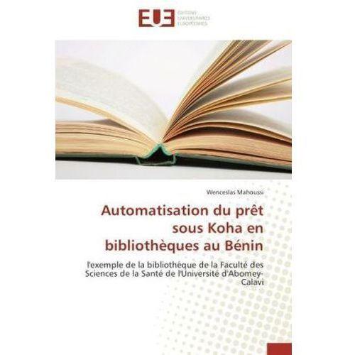 Automatisation Du Pret Sous Koha En Bibliotheques Au Benin, Mahoussi Wenceslas
