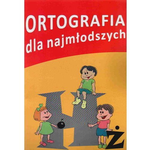Ortografia dla najmłodszych - Agnieszka Sadur (2009)