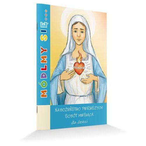 Módlmy się...Modlitewnik pierwszych sobót miesiąca dla dzieci (9788365504517)