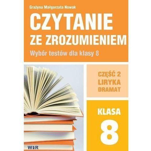 Czytanie ze zrozumieniem dla kl. 8 SP cz.2 Liryka, Grażyna Małgorzata Nowak