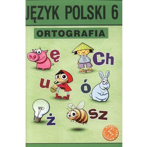 Jezyk polski kl. 6. ORTOGRAFIA. Ćwiczenia. (112 str.)
