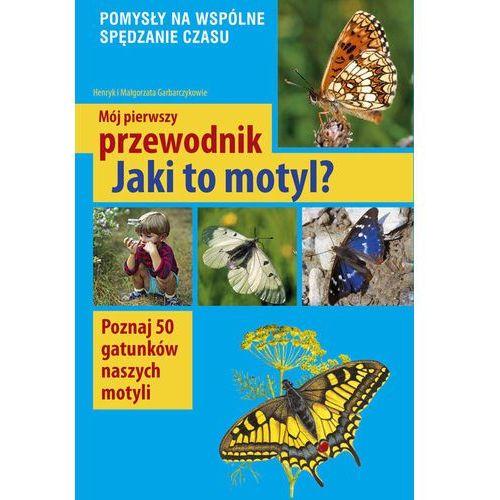 Jaki to motyl? - Garbarczyk Małgorzata, Garbarczyk Henryk (9788377633748)