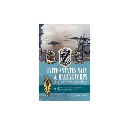 United States Navy And Marine Corps Aviation Squadron Lineage, Insignia, And History (9780764347559)