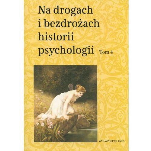 Na drogach i bezdrożach historii psychologii T.4 (9788377845783)