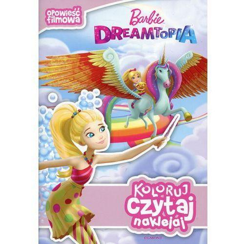 Barbie Dreamtopia Opowieść filmowa Koloruj czytaj naklejaj (2017)
