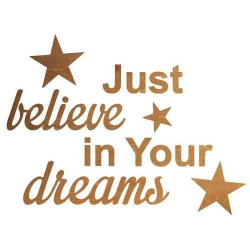 Congee.pl Dekoracja drewniana napis na ścianę just believe in your dreams - 4 mm (5907509934599)