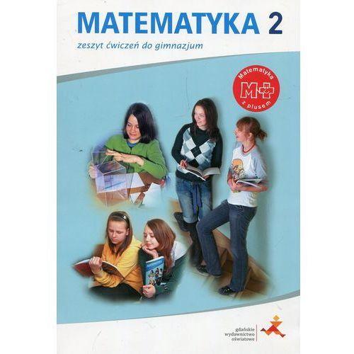 Matematyka GIM 2 Z Plusem ćw. GWO, oprawa broszurowa
