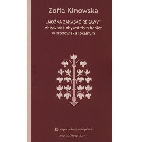 Można zakasać rękawy, Zofia Kinowska