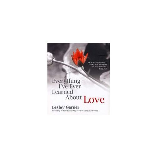 Everything I've Ever Learned About Love